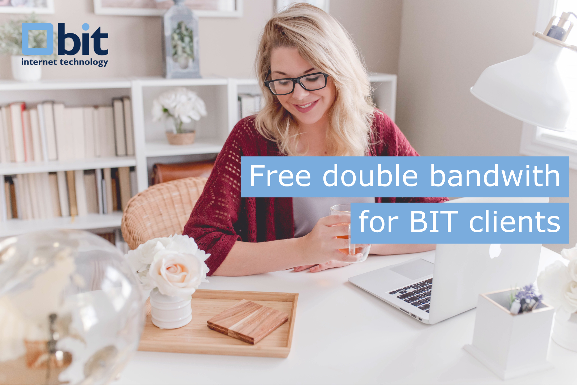 Double bandwith free of charge